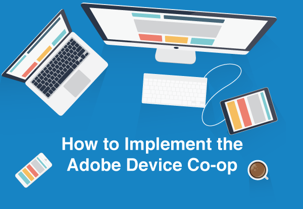 How to Implement Adobe Device Co-Op