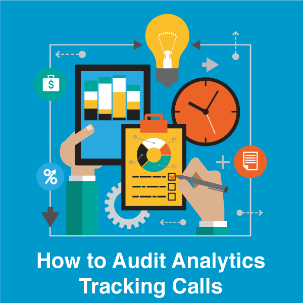 How to Audit Analytics Tracking Calls