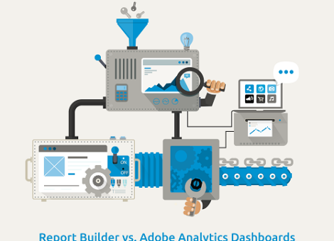 Report Builder vs Adobe Analytics Dashboards Feature