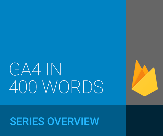 "Introducing ""Google Analytics 4 (GA4) in 400 Words"""